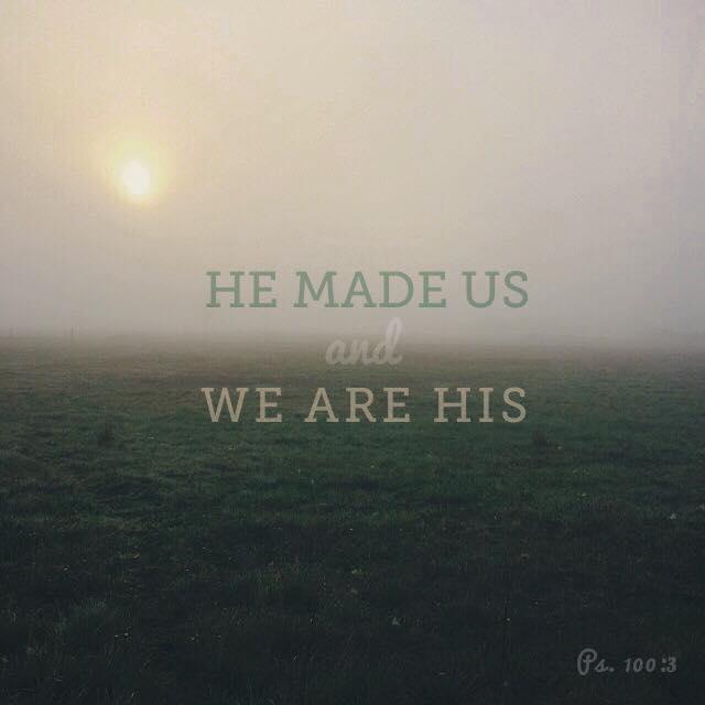 HE MADE US
